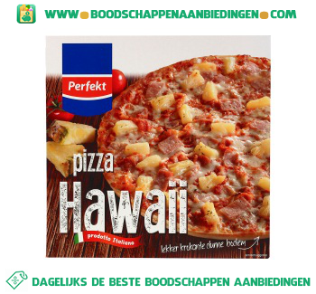 Perfekt Pizza hawaii aanbieding